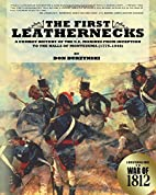 The First Leathernecks: A Combat History of…