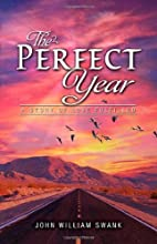 The Perfect Year: A Story of Love Fulfilled…