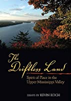 The Driftless Land: Spirit of Place in the…