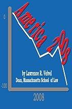 America 2008 by Lawrence R. Velvel
