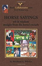 Horse Sayings; Wit & Wisdom Straight from…