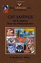 CAT SAYINGS; wit & wisdom from the whiskered…
