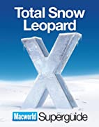 Total Snow Leopard Superguide by The Editors…