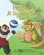 Pegasus -- A Dragon's Tale by Gina LoBiondo