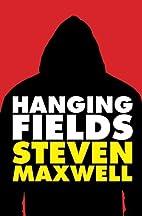 Hanging Fields by Steven Maxwell