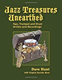 Hunt, Dave: Jazz Treasures Unearthed: Sax, Trumpet and Drum Artists and Recordings