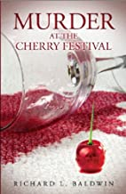 Murder at the Cherry Festival by Richard…