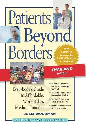 patients-beyond-borders-thailand-edition-everybodys-guide-to-affordable-world-class-medical-tourism