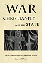 War, Christianity, and the State: Essays on…