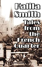Tales from the French Quarter by Kalila…