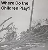 Goodenough, Elizabeth N.: Where Do The Children Play?: A Study Guide to the Film