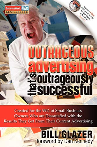 outrageous-advertising-thats-outrageously-successful-created-for-the-99-of-small-business-owners-who-are-dissatisfied-with-the-results-they-get
