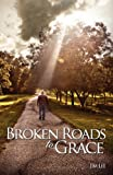 Lee, Jim: Broken Roads to Grace