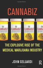 Cannabiz: The Explosive Rise of the Medical…