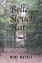 Belle in the Slouch Hat: Mimi Mathis by Mimi…