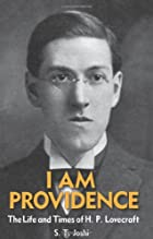 I Am Providence: The Life and Times of H. P.…