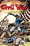 Dixon, Chuck: Civil War Adventures #2.1: Real Stories of the War that divided America