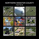 Rust: Northern Webster County from the Air