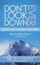 Don't Ever Look Down by Debbie Church