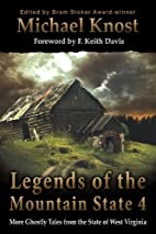 Legends of the Mountain State 4 by Michael…