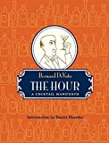 DeVoto, Bernard: The Hour: A Cocktail Manifesto