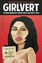 Girlvert: A Porno Memoir by Oriana Small