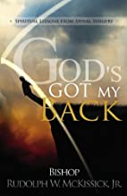 God's Got My Back: Spiritual Lessons…