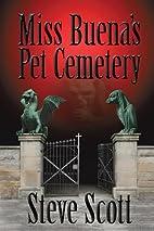 Miss Buena's Pet Cemetery by Steve Scott