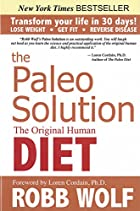 The Paleo Solution: The Original Human Diet…