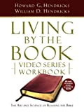 Hendricks, Howard G: Living by the Book Video Series Workbook (20-part extended version)