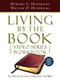 Hendricks, Howard G: Living by the Book Video Series Workbook (7-part condensed version)
