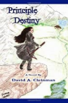 Principle Destiny by David A. Cleinman