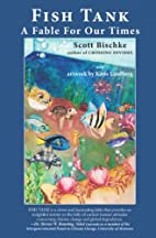 Fish Tank: A Fable for Our Times by Scott…