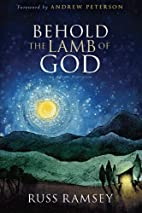 Behold the Lamb of God: An Advent Narrative…