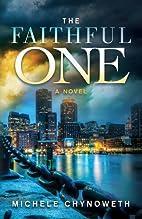 The Faithful One by Michele Chynoweth