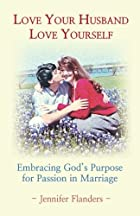 Love Your Husband/ Love Yourself: Embracing…
