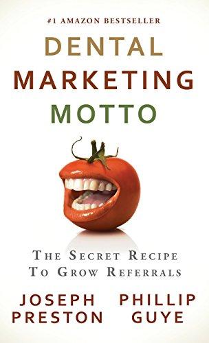 dental-marketing-motto-the-secret-recipe-to-grow-referrals