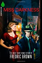 Miss Darkness: The Great Short Crime Fiction…