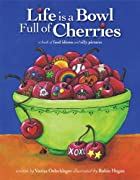 Life is a Bowl Full of Cherries by Vanita…