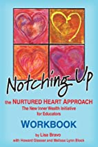Notching Up The Nurtured Heart Approach…