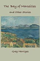 The Bay of Marseilles and Other Stories by…
