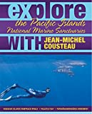 Cousteau, Jean-Michel: Explore the Pacific Islands National Marine Sanctuaries with Jean-Michel Cousteau (Explore the National Marine Sanctuaries with Jean-Michel Cousteau)