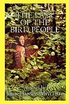 The Last of the bird people by John Hanson…