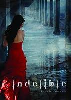 Indelible (Yara Silva Trilogy) by Lani…