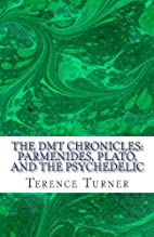The DMT Chronicles: Parmenides, Plato, and…