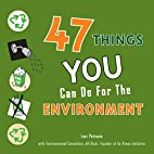 47 Things You Can Do for the Environment by…