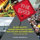 The end : 50 apocalyptic visions from pop…