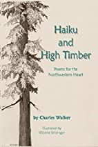 Haiku and High Timber - Poems for the…