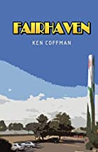 Fairhaven by Ken Coffman