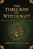 Penczak, Christopher: The Three Rays of Witchcraft